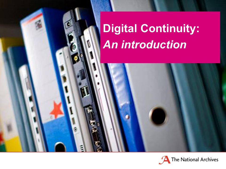 Digital Continuity: An introduction