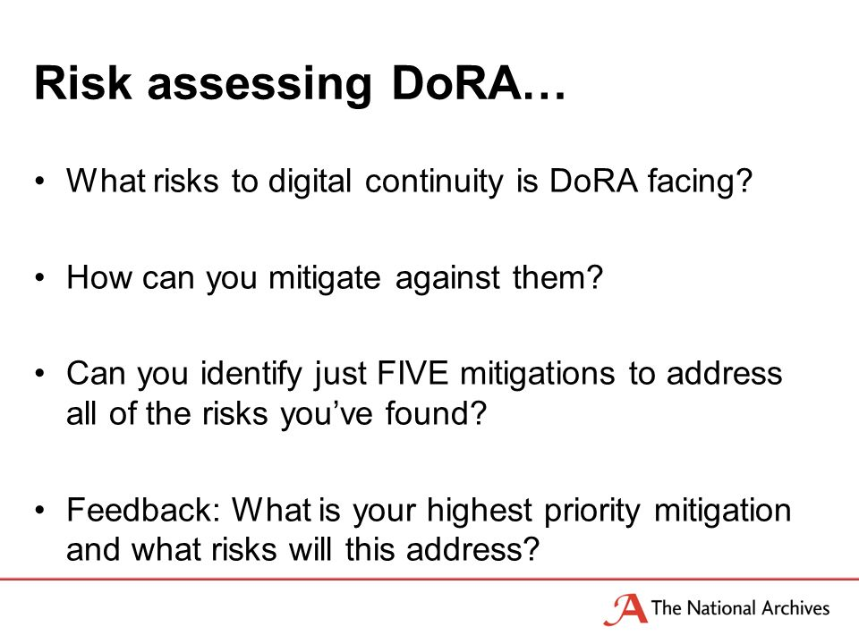 Risk assessing DoRA… What risks to digital continuity is DoRA facing.