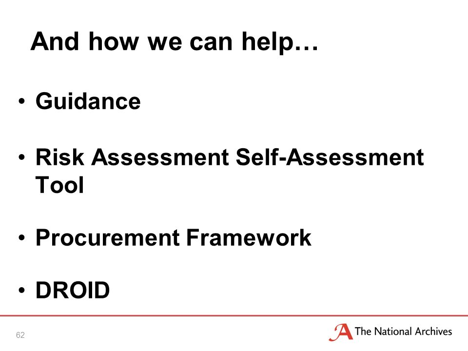 62 Guidance Risk Assessment Self-Assessment Tool Procurement Framework DROID And how we can help…
