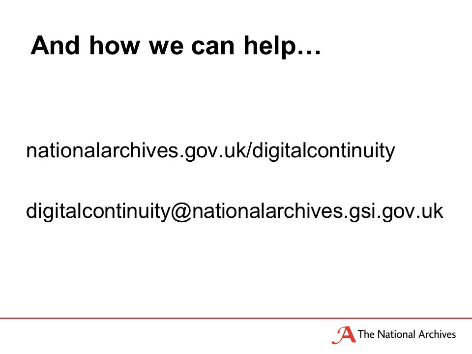 nationalarchives.gov.uk/digitalcontinuity digitalcontinuity@nationalarchives.gsi.gov.uk