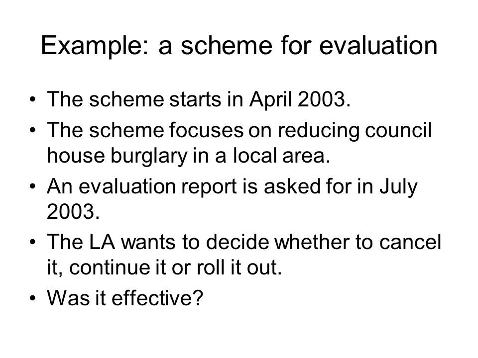 Example: a scheme for evaluation The scheme starts in April 2003.