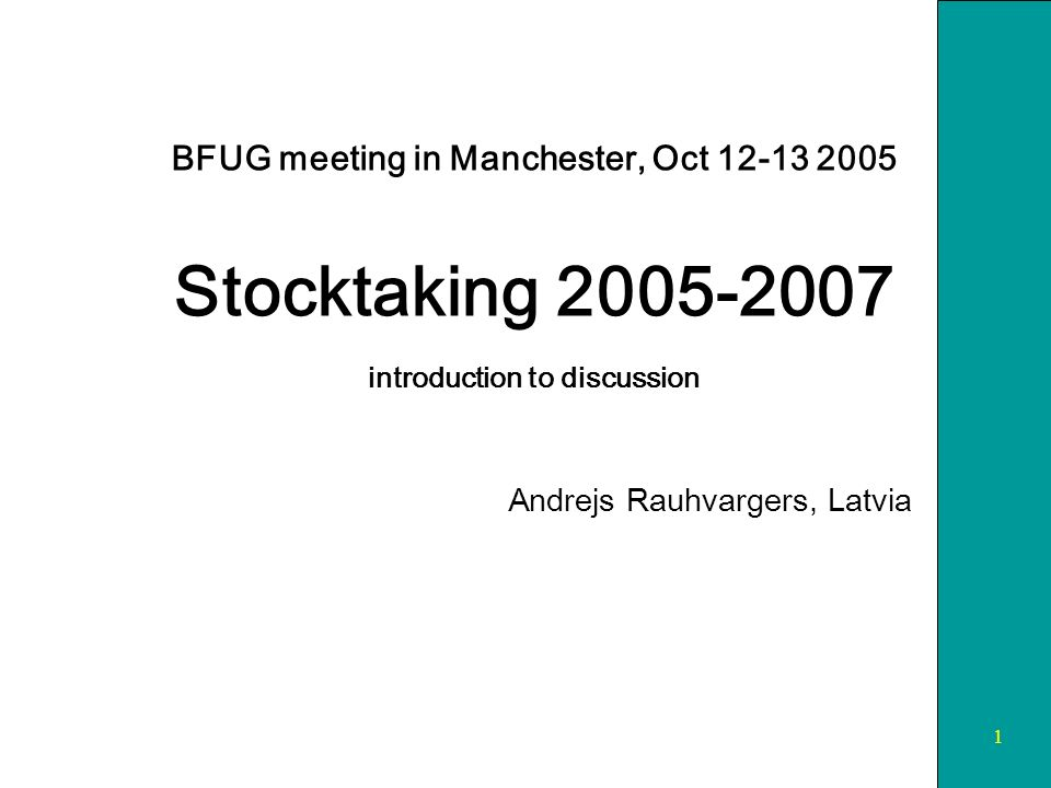 1 BFUG meeting in Manchester, Oct Stocktaking introduction to discussion Andrejs Rauhvargers, Latvia