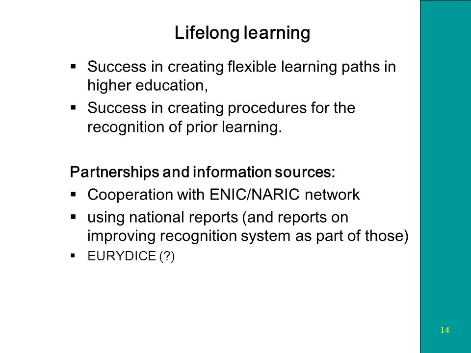 14 Lifelong learning Success in creating flexible learning paths in higher education, Success in creating procedures for the recognition of prior learning.