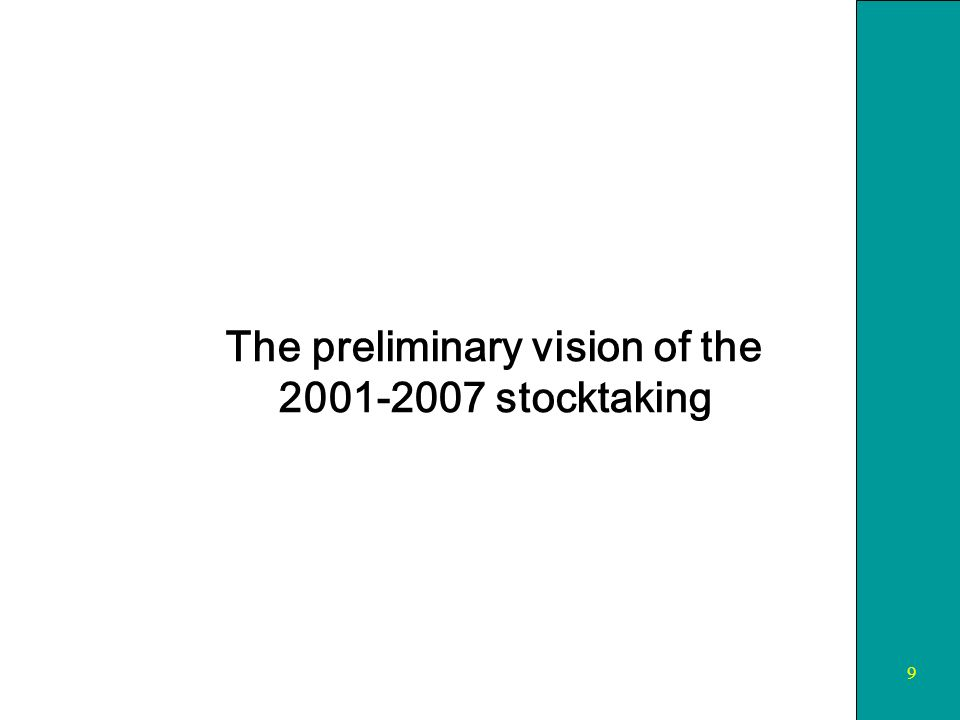 9 The preliminary vision of the stocktaking