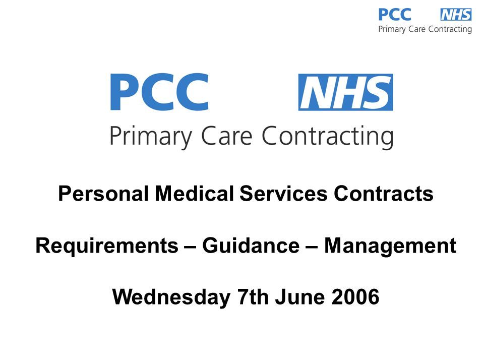 Personal Medical Services Contracts Requirements – Guidance – Management Wednesday 7th June 2006