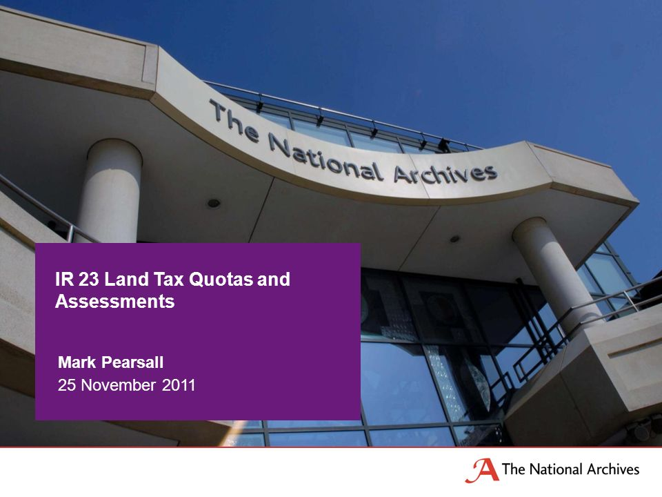 IR 23 Land Tax Quotas and Assessments Mark Pearsall 25 November 2011