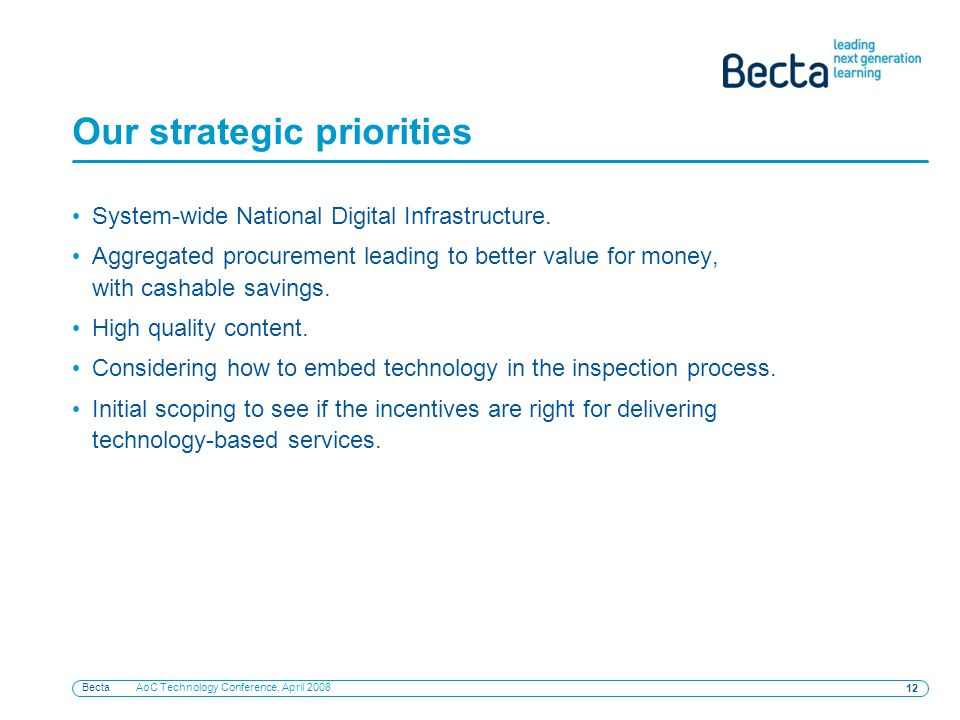 Becta AoC Technology Conference, April Our strategic priorities System-wide National Digital Infrastructure.