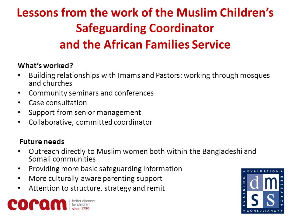 9 Lessons from the work of the Muslim Childrens Safeguarding Coordinator and the African Families Service Whats worked.