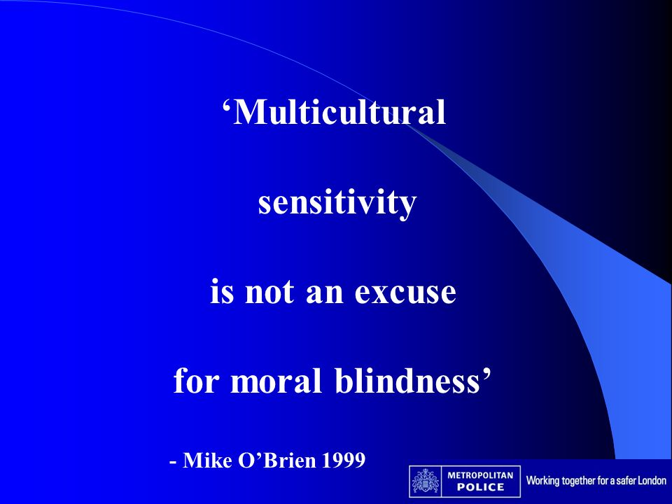 Multicultural sensitivity is not an excuse for moral blindness - Mike OBrien 1999