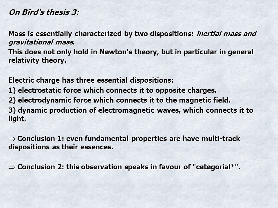 On Bird s thesis 3: Mass is essentially characterized by two dispositions: inertial mass and gravitational mass.