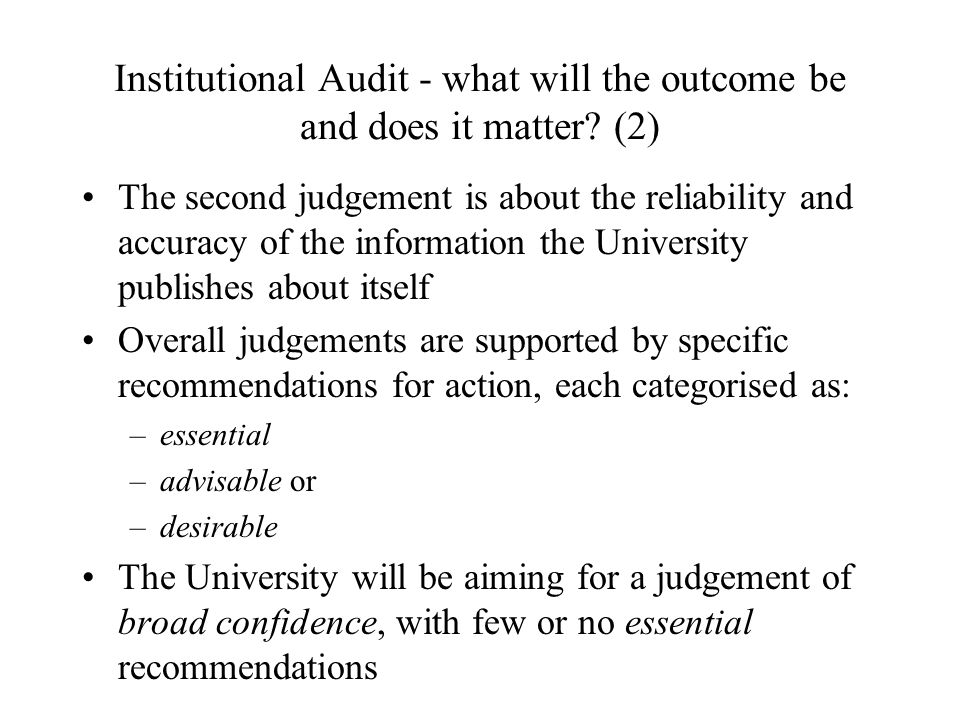 Institutional Audit - what will the outcome be and does it matter.