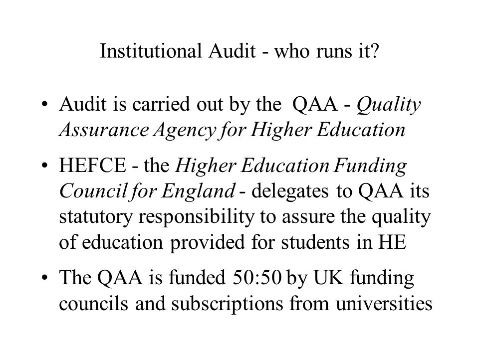 Institutional Audit - who runs it.