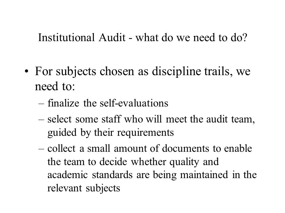 Institutional Audit - what do we need to do.