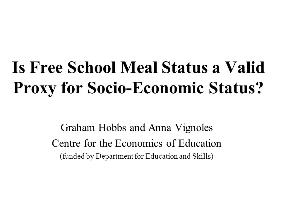 Is Free School Meal Status a Valid Proxy for Socio-Economic Status.