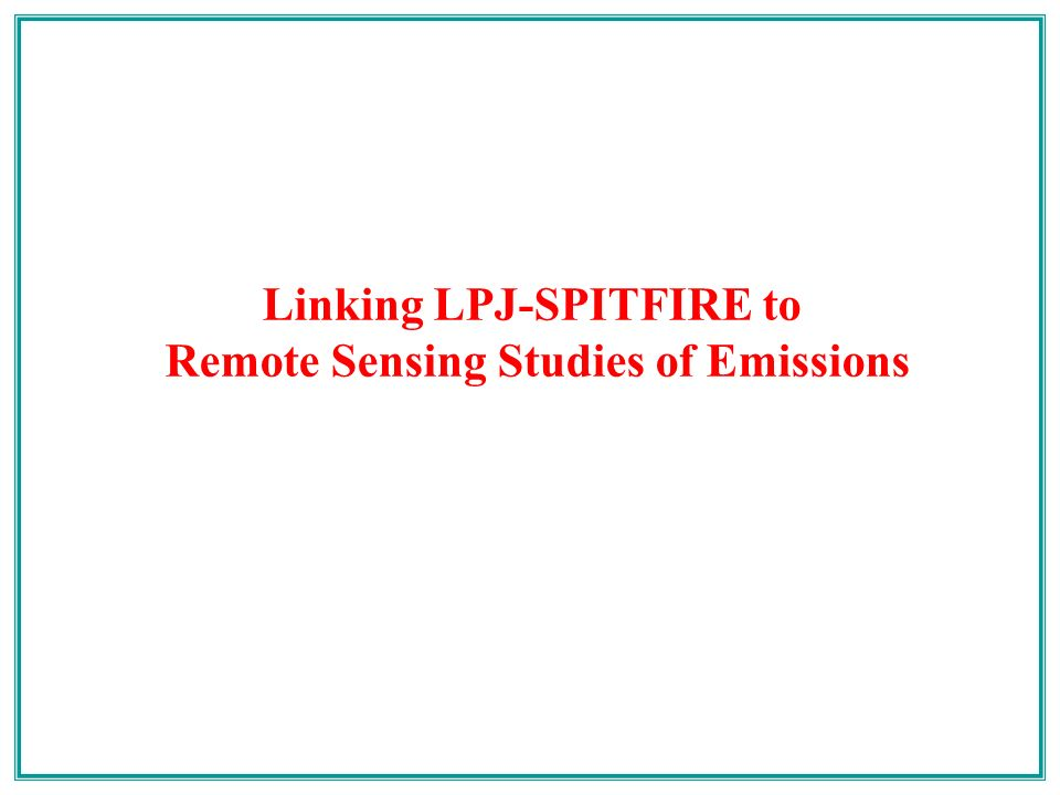 Linking LPJ-SPITFIRE to Remote Sensing Studies of Emissions