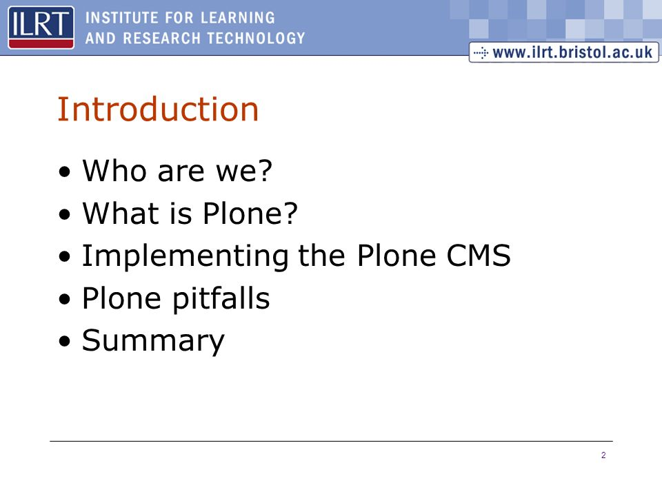 2 Introduction Who are we What is Plone Implementing the Plone CMS Plone pitfalls Summary