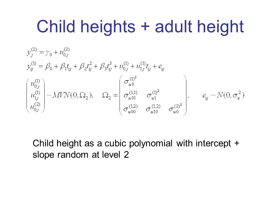 Child heights + adult height Child height as a cubic polynomial with intercept + slope random at level 2