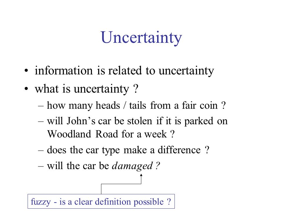 Uncertainty information is related to uncertainty what is uncertainty .
