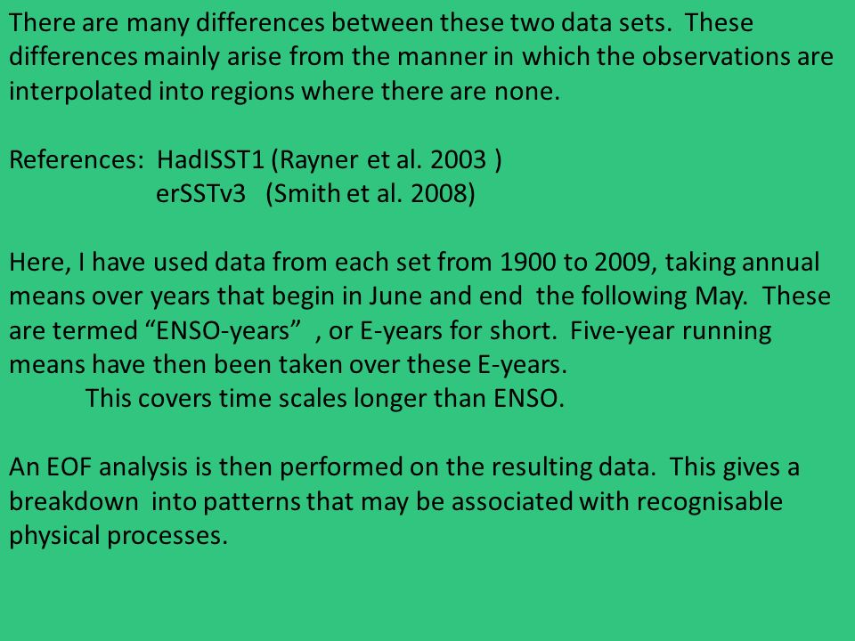 There are many differences between these two data sets.