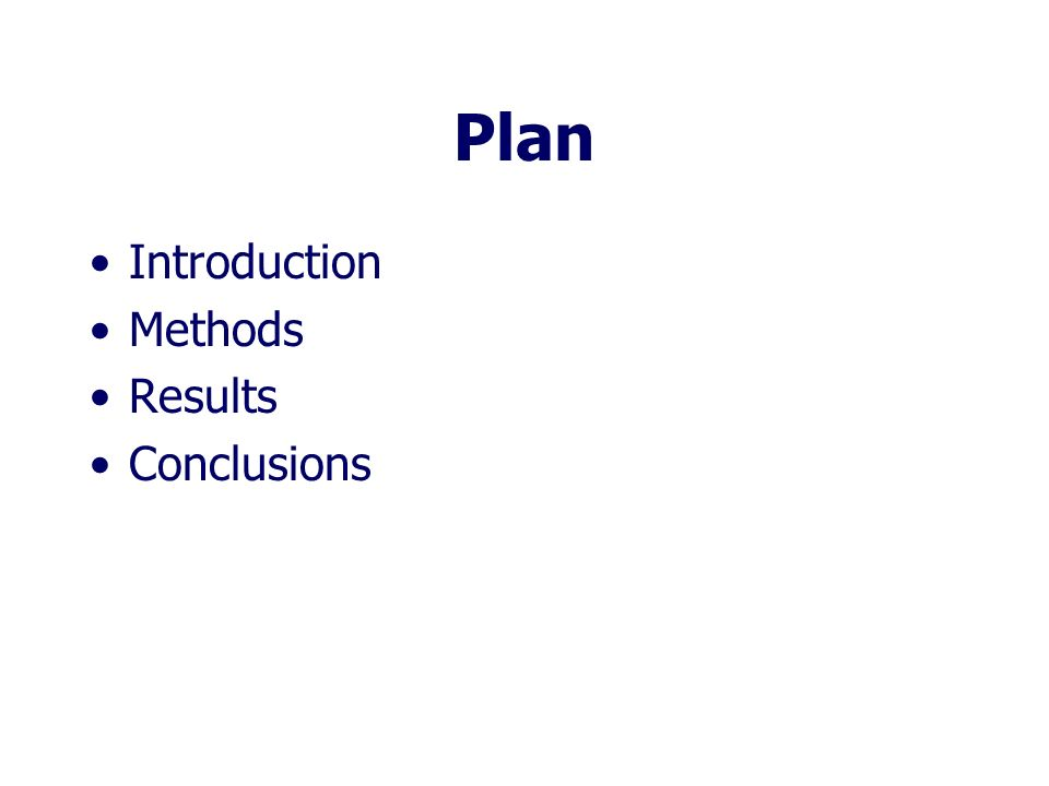 Plan Introduction Methods Results Conclusions