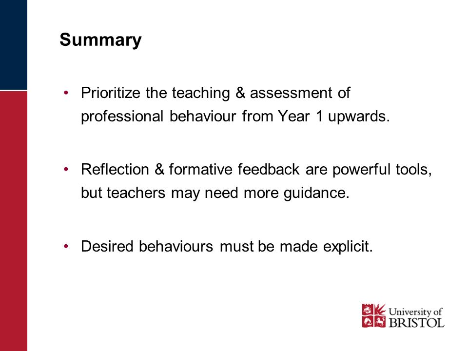 Summary Prioritize the teaching & assessment of professional behaviour from Year 1 upwards.
