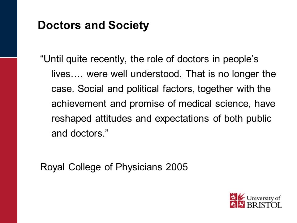 Doctors and Society Until quite recently, the role of doctors in peoples lives….