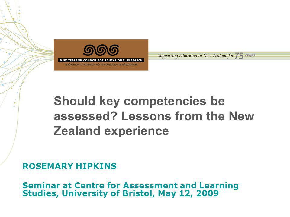 Should key competencies be assessed.