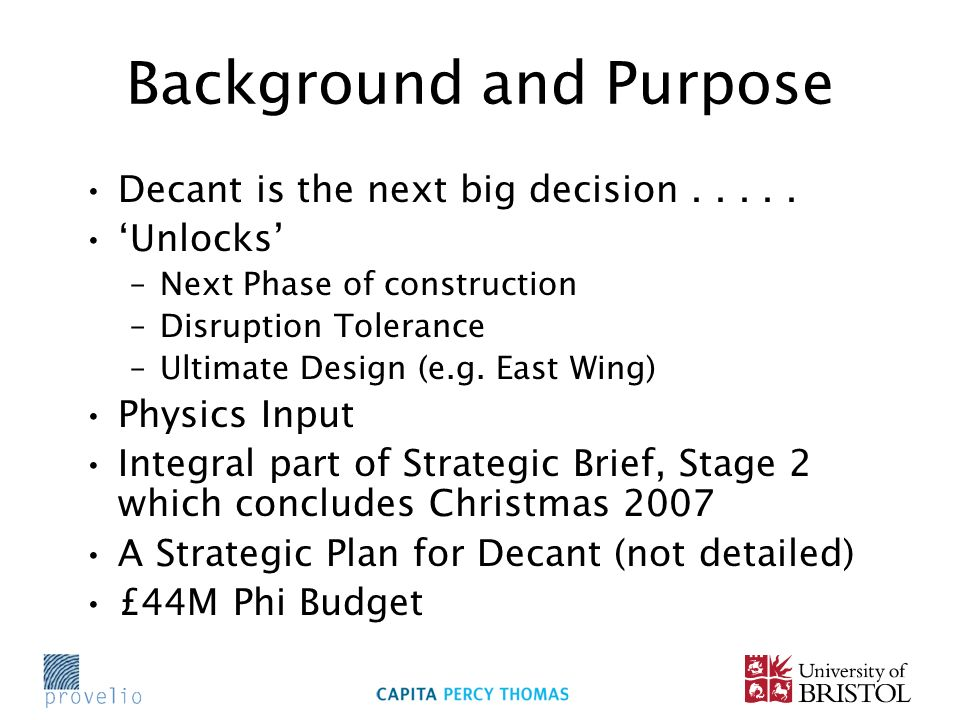 Background and Purpose Decant is the next big decision.....