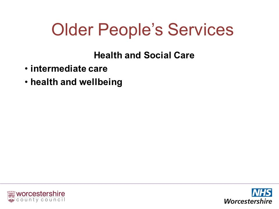 Older Peoples Services Health and Social Care intermediate care health and wellbeing