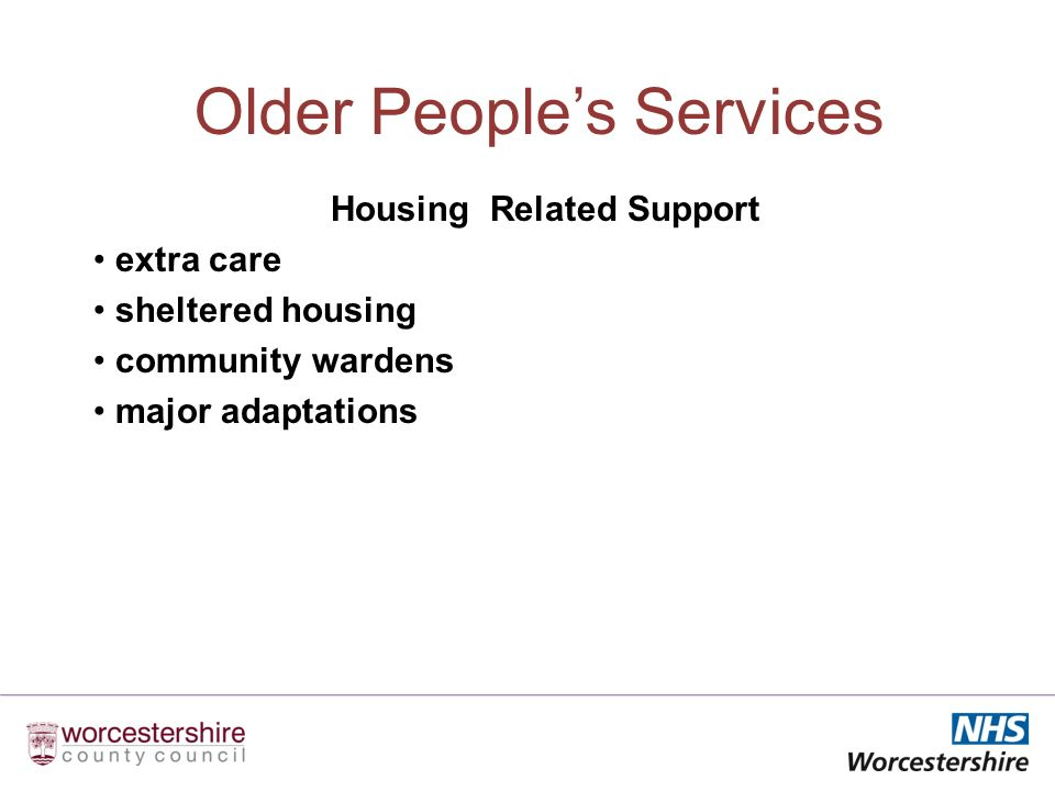 Older Peoples Services Housing Related Support extra care sheltered housing community wardens major adaptations