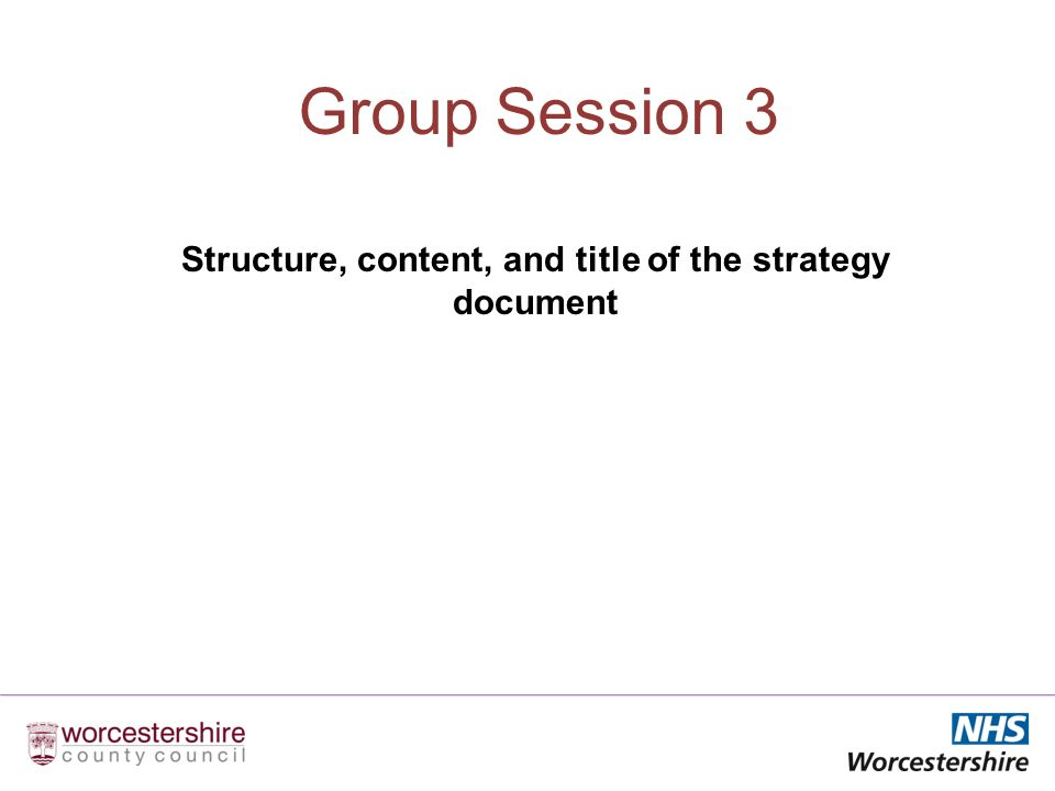 Group Session 3 Structure, content, and title of the strategy document