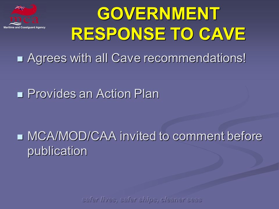 safer lives, safer ships, cleaner seas Agrees with all Cave recommendations.