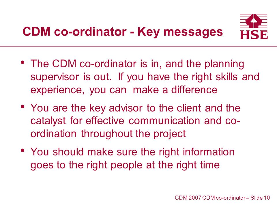 CDM co-ordinator - Key messages The CDM co-ordinator is in, and the planning supervisor is out.