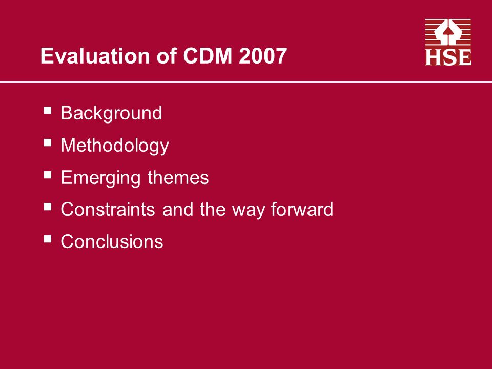 Evaluation of CDM 2007 Background Methodology Emerging themes Constraints and the way forward Conclusions