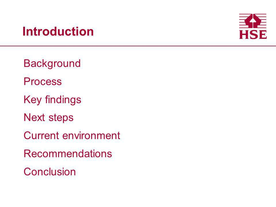 Introduction Background Process Key findings Next steps Current environment Recommendations Conclusion