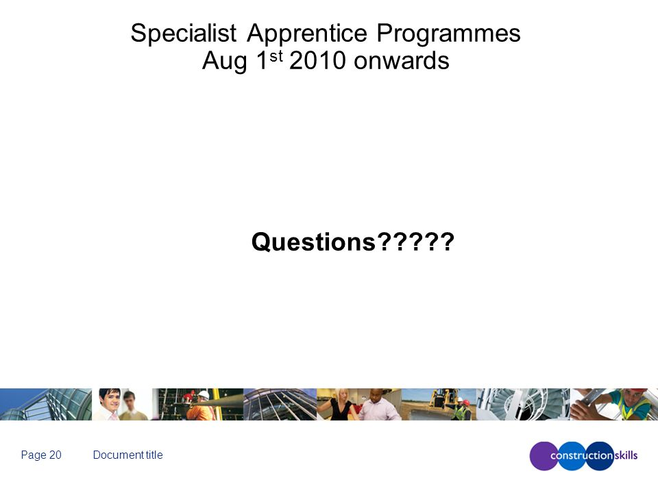 Document titlePage 20 Specialist Apprentice Programmes Aug 1 st 2010 onwards Questions