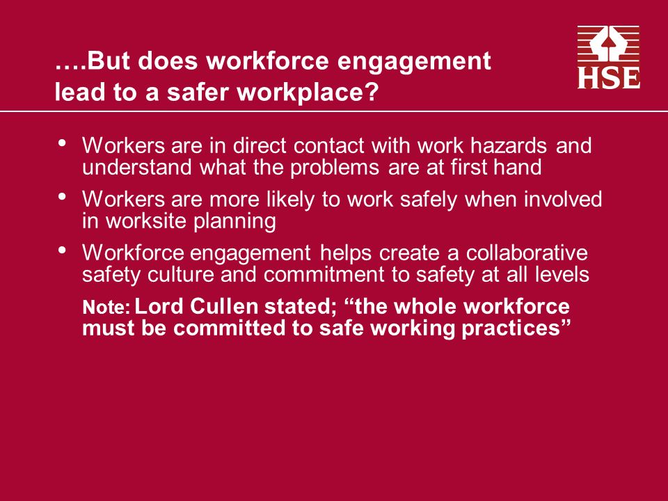 ….But does workforce engagement lead to a safer workplace.