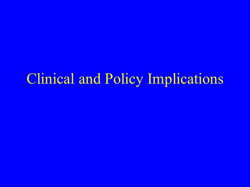 Clinical and Policy Implications