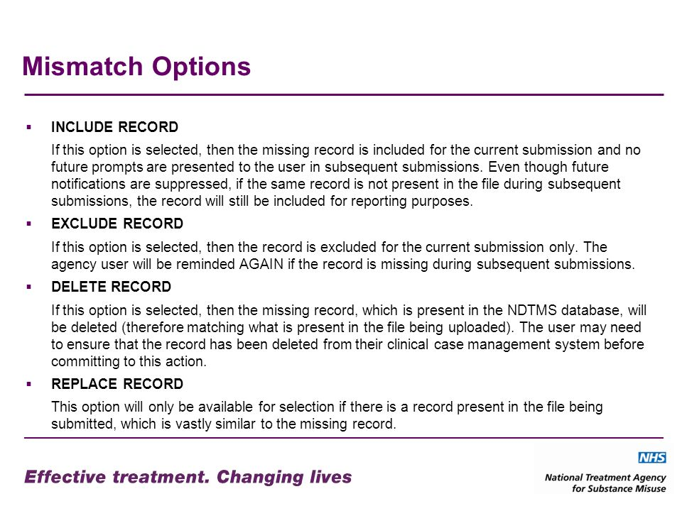 Mismatch Options INCLUDE RECORD If this option is selected, then the missing record is included for the current submission and no future prompts are presented to the user in subsequent submissions.