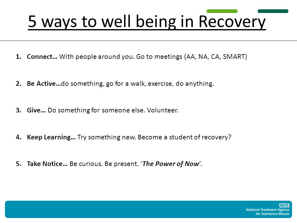 5 ways to well being in Recovery 1.Connect… With people around you.