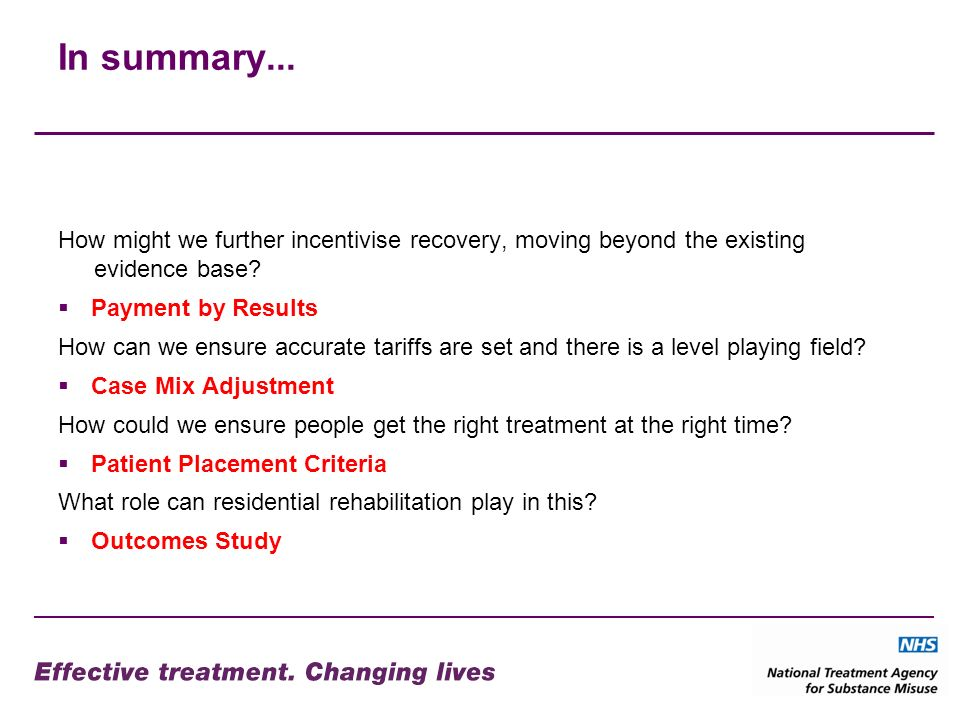In summary... How might we further incentivise recovery, moving beyond the existing evidence base.