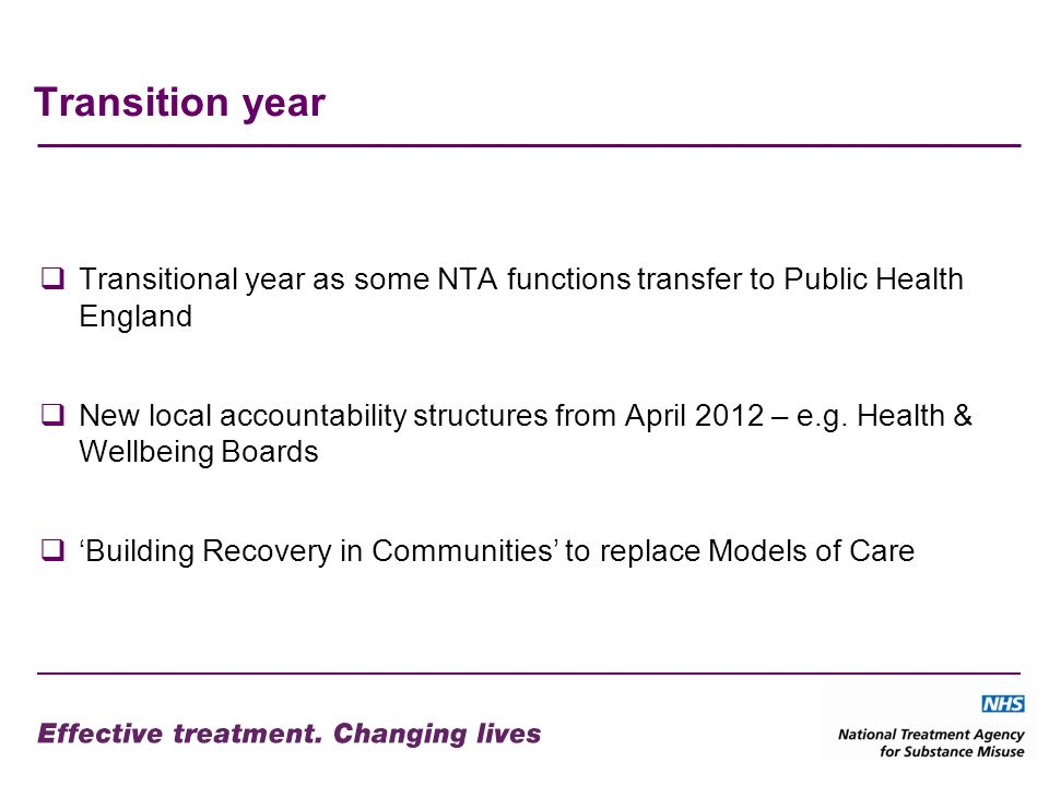 Transition year Transitional year as some NTA functions transfer to Public Health England New local accountability structures from April 2012 – e.g.