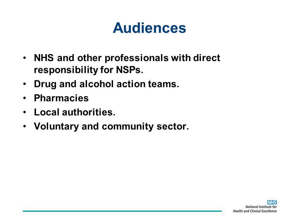 Audiences NHS and other professionals with direct responsibility for NSPs.