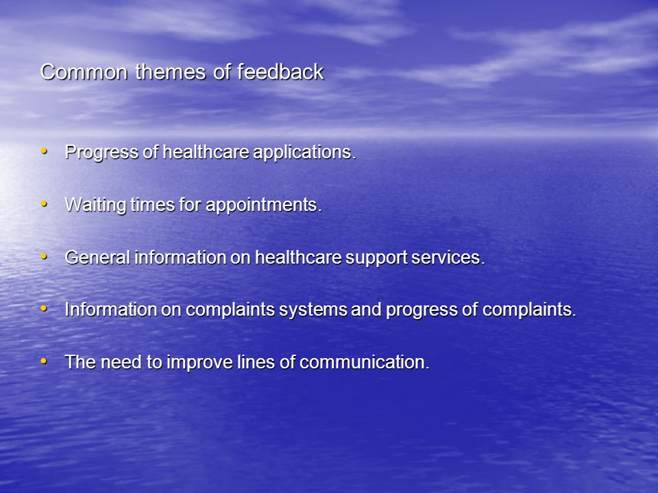 Common themes of feedback Progress of healthcare applications.