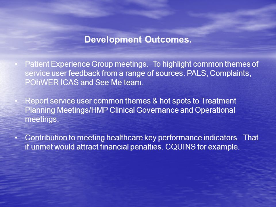 Development Outcomes. Patient Experience Group meetings.