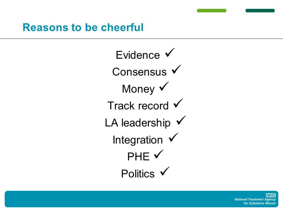 Reasons to be cheerful Evidence Consensus Money Track record LA leadership Integration PHE Politics