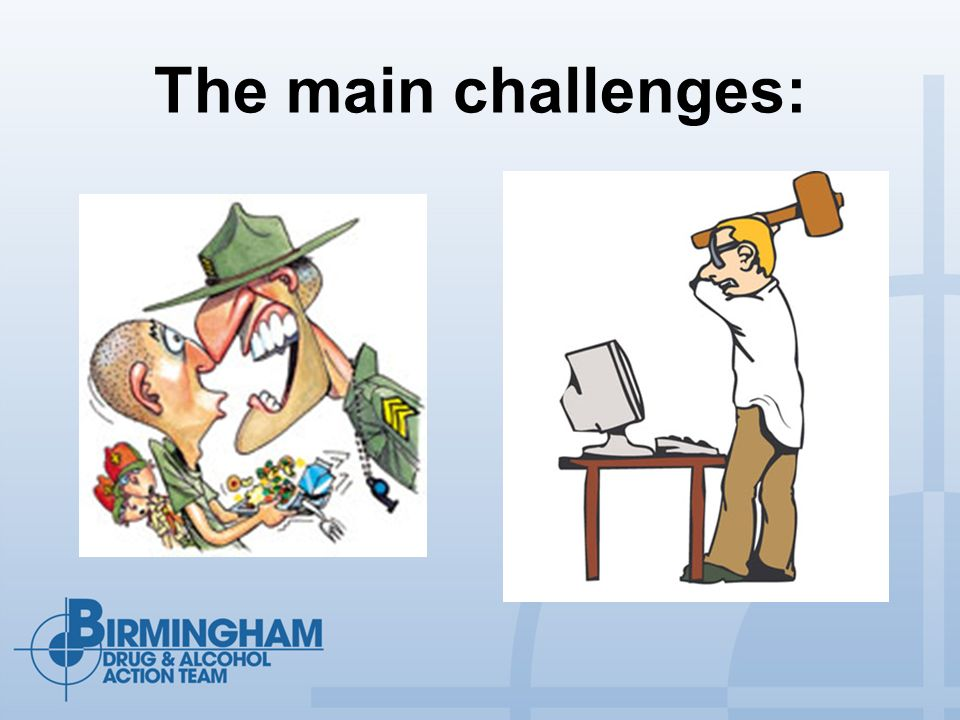The main challenges: