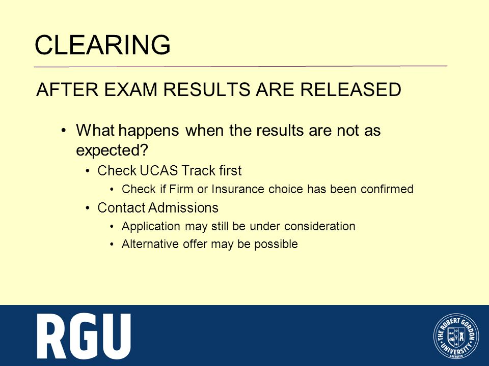CLEARING AFTER EXAM RESULTS ARE RELEASED What happens when the results are not as expected.