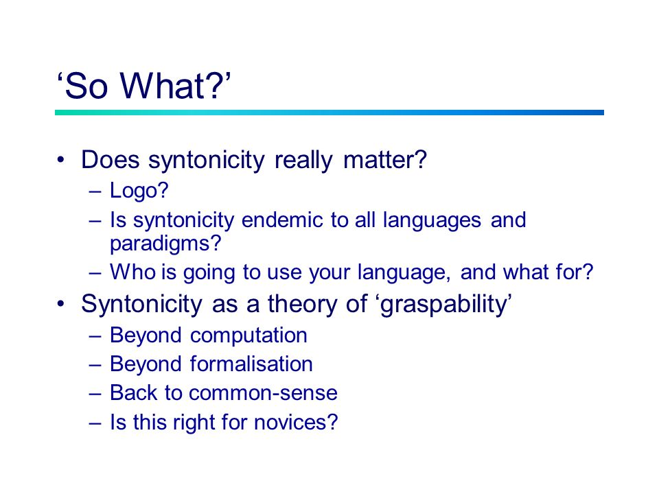 So What. Does syntonicity really matter. –Logo.
