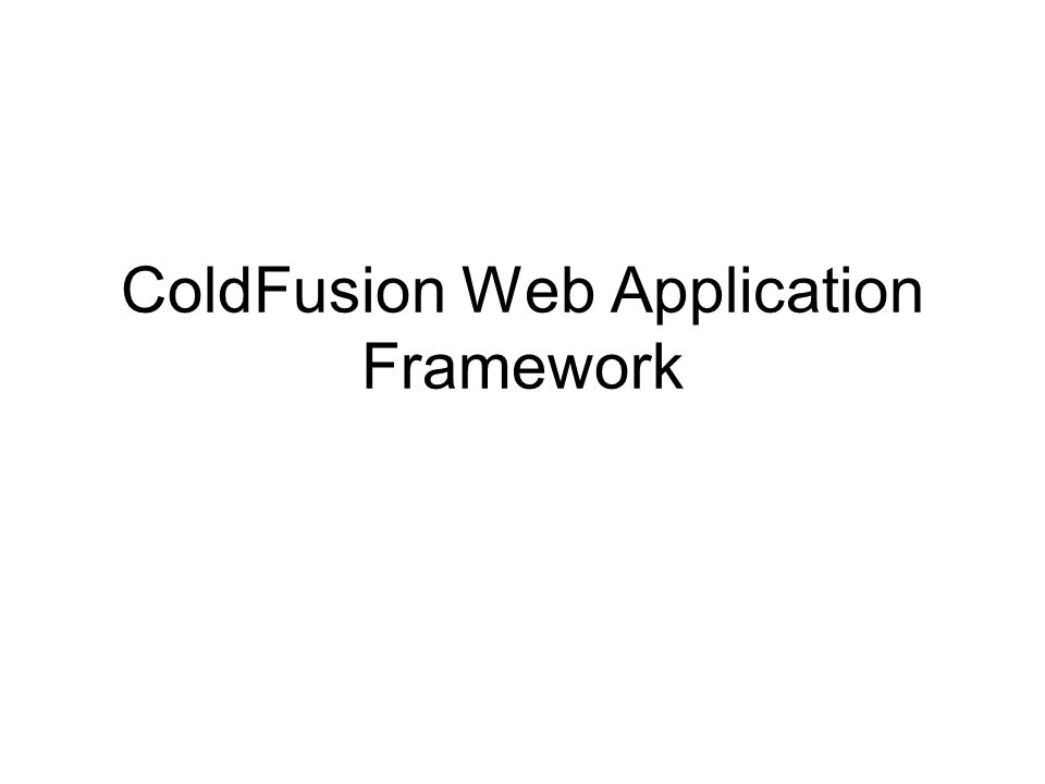 ColdFusion Web Application Framework